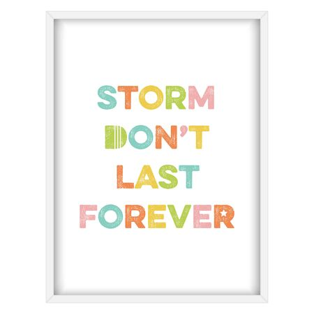 forever: Inspirational quote.Storm dont last forever, vector format