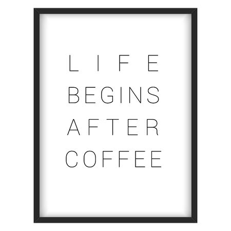 begins: Inspirational quote.Life begins after coffee, vector format