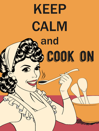 retro housewife: Retro funny illustration with massageKeep calm and cook on, vector format Illustration
