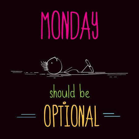"""Grappig illustratie met bericht: """"Monday dient facultatief te zijn"""" Vector Illustratie"""