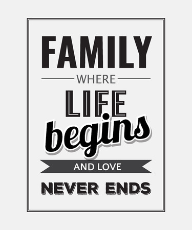 love life: Retro motivational quote.  Family where life begins and love never ends . Vector illustration