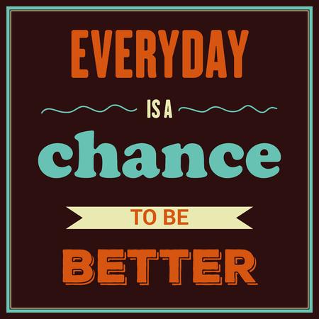 """Retro motivatie citaat. """"Elke dag is de kans om beter te zijn"""". Vector illustratie"""