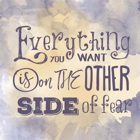 """MotievenCitaat op aquarel achtergrond. """"Alles wat je wilt is aan de andere kant van de angst"""". vector illustratie"""