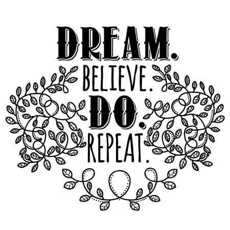 Dream, believe, do, repeat. Inspiring creative motivation quote. Vector typography banner design concept. Çizim