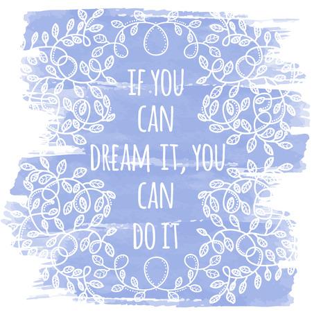 꿈을 꿀 수 있다면 그것을 할 수 있습니다. 영감을주는 창의적인 동기 부여 견적. 벡터 타이 포 그래피 배너 디자인 개념입니다.