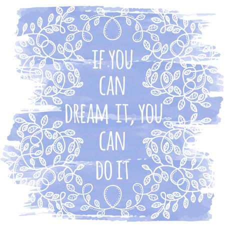 If you can dream it, you can do it. Inspiring creative motivation quote. Vector typography banner design concept.