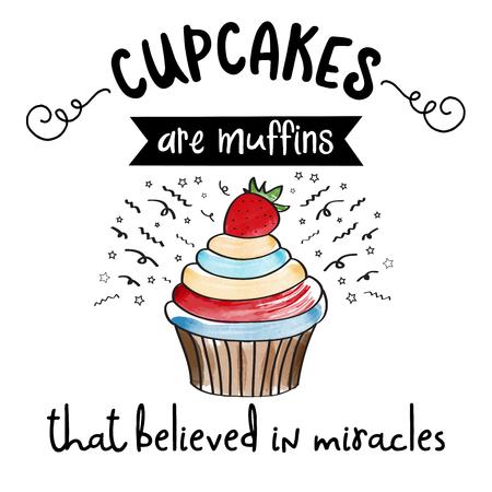 Beautiful modern inspirational quote with cupcake. Иллюстрация