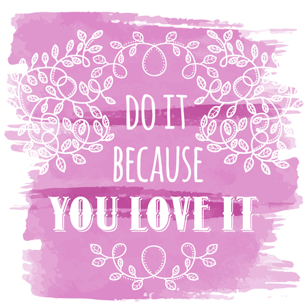 Do it because you love it. Inspiring Creative Motivation Quote. Vector Typography Banner Design Concept Ilustração