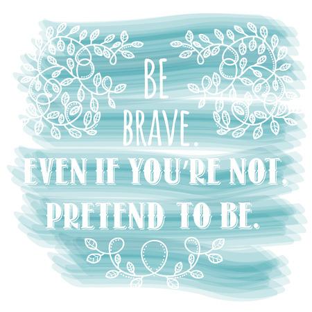 あなたはしていない場合でも、勇敢になるのふりをします。感動の創造的な動機の引用。ベクトル タイポグラフィ バナー デザイン コンセプト。