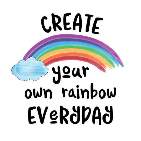 Beautiful modern inspirational quote with rainbow.