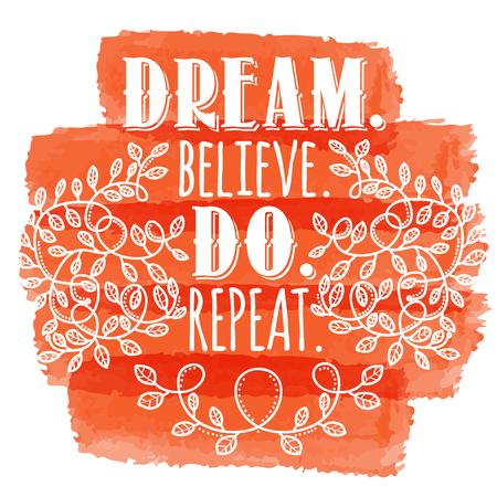 Dream, believe, do, repeat. Inspiring Creative Motivation Quote. Vector Typography Banner Design Concept
