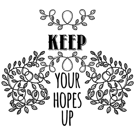 Keep your hopes up. Inspiring Creative Motivation Quote. Vector Typography Banner Design Concept Çizim