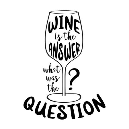 """Cita divertida """"El vino es la respuesta, ¿cuál era la pregunta?"""""""