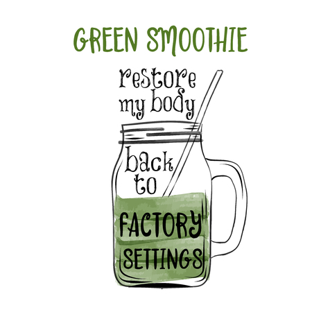Hand drawn vector typography poster with creative slogan: Green soothie restore my body back to factory settings