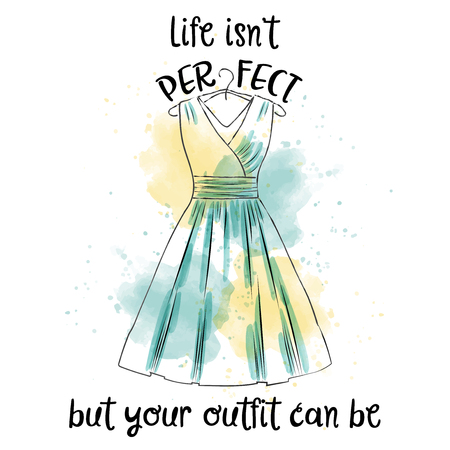 Hand drawn vector typography poster with creative slogan: Life isnt perfect, but your outfit can be Ilustração