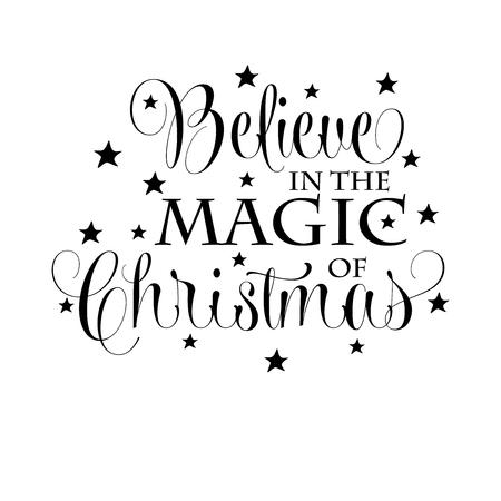 Croyez en la magie de Noël. Citation de Noël. Typographie noire pour la conception, l'affiche, l'impression de cartes de Noël Vecteurs
