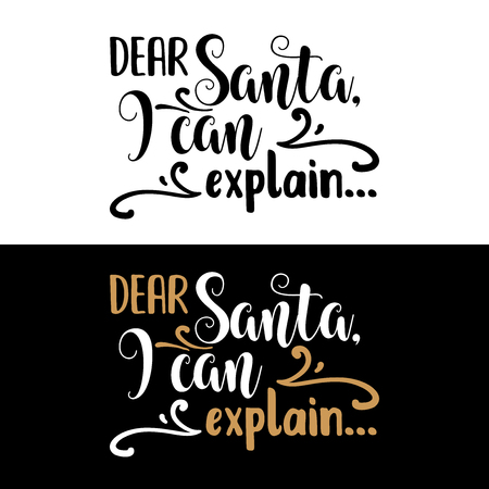 Dear Santa, I can explain. Christmas quote. Black typography for Christmas cards design, poster, print
