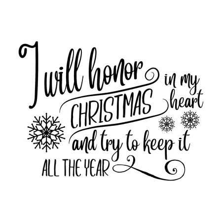 I will honor Christmas in my heart and try to keep it all the year. Christmas quote. Black typography for Christmas cards design, poster, print Иллюстрация