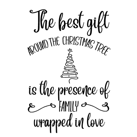 The best gift around the Christmas tree is the presence of family wrapped in love. Christmas quote. Black typography for Christmas cards design, poster, print 向量圖像