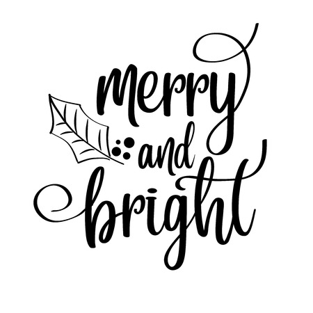 Merry and bright. Christmas quote. Black typography for Christmas cards design, poster, print Vettoriali