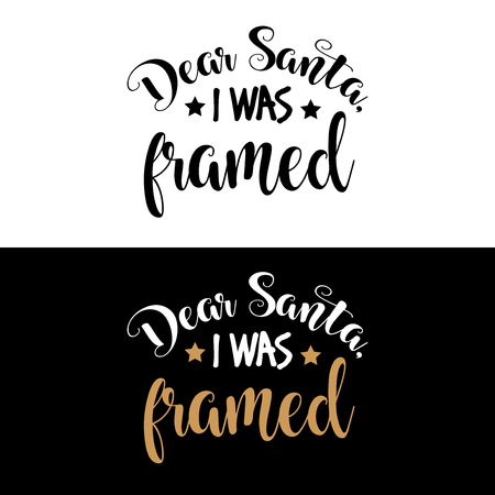 Dear Santa, I was framed. Christmas quote. Black typography for Christmas cards design, poster, print