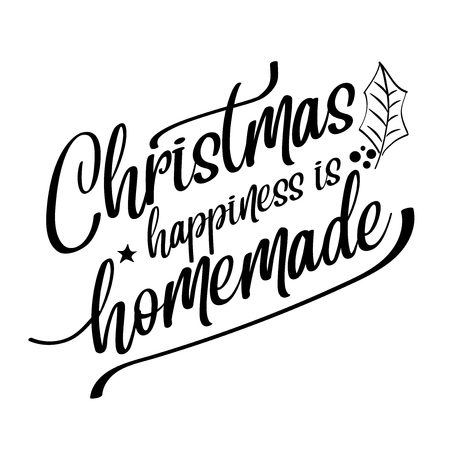 Christmas happiness is homemade. Christmas quote. Black typography for Christmas cards design, poster, print