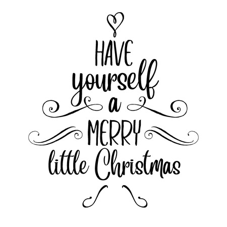 Have yourself a merry little Christmas. Christmas quote. Black typography for Christmas cards design, poster, print