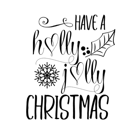 Have a holly jolly Christmas. Christmas quote. Black typography for Christmas cards design, poster, print
