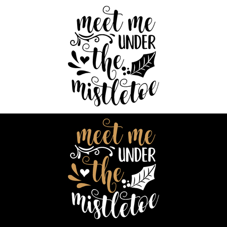 Meet me under the mistletoe. Christmas quote. Black typography for Christmas cards design, poster, print 向量圖像