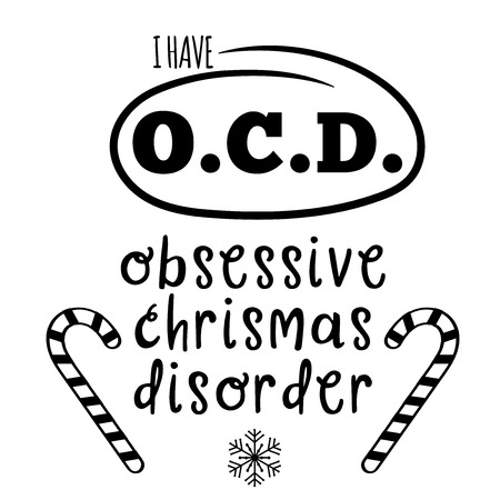 I have OCD, obsessive Christmas disorder. Christmas quote. Black typography for Christmas cards design, poster, print Çizim
