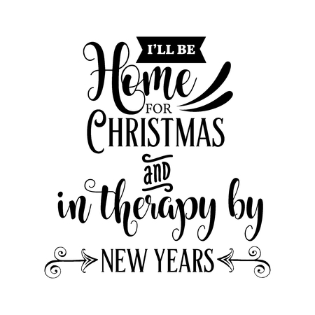 Funny Christmas quote.Ill be home for Christmas. Funny poster, banner, Christmas card Illustration