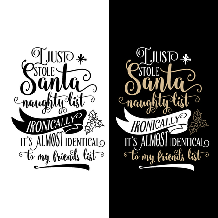 Funny Christmas quote. I just stole Santa naughty list. Christmas poster, banner, Christmas card