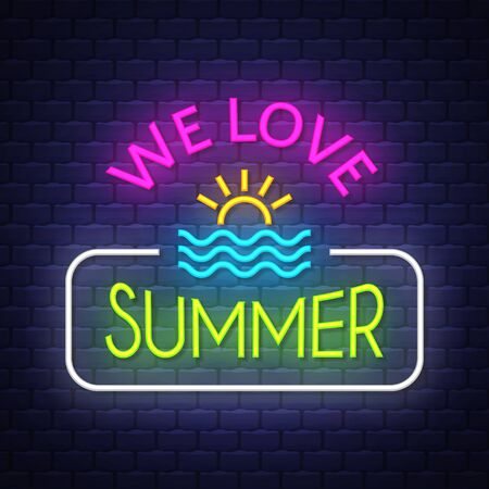 We love summer. Summer holiday banner. Neon sign.  Neon poster.