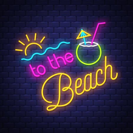 To the beach. Summer holiday banner. Neon sign.  Neon poster.