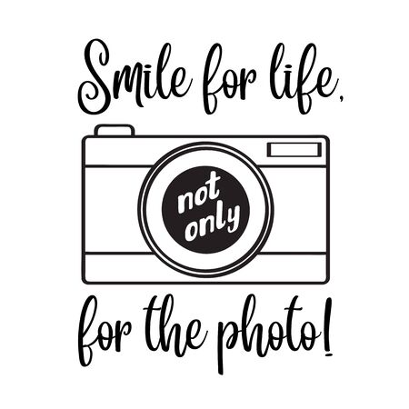 """""""Smile for life, not only for the photo""""- motivational quote Vector Illustration"""