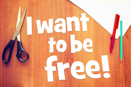 free thinking: Affirmation I Want to be Free on the desk. Concept of positive thinking