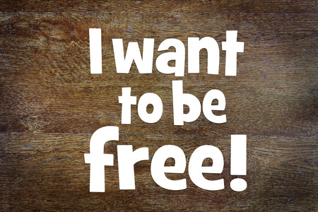 free thinking: Affirmation I want to be free. Concept of positive thinking
