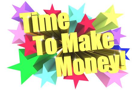 urging: Time To Make Money slogan. Golden text with vivid stars. 3d render