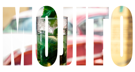 A fresh mojito cocktail with a american classic car in the background as MOJITO lettering Stock Photo