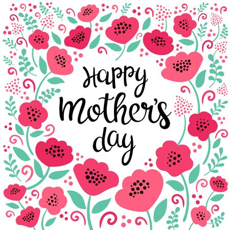 Happy Mothers Day vector template. Calligraphy lettering in floral frame. Happy Mothers day greeting card.