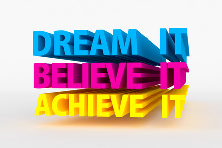 Motivational messages - dream it, believe it, achieve it Stock Photo