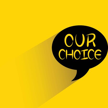 commercial sign: our choice word bubble
