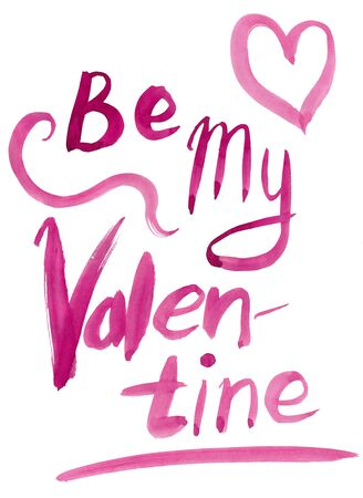 to be: Be My Valentine. Valentine Day and Love lettering raster illustration