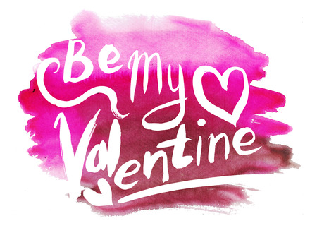 be: Watercolor Valentines Day Card lettering Be my Valentine in pink watercolor background