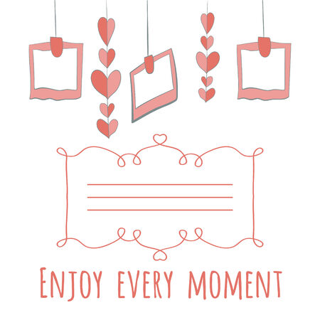 vector illustration girlnda of hearts and photos.enjoy every moment lettering. with place for your text. Vector