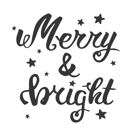 bright: Merry and bright. Greeting hand lettering, hand calligraphy.  Illustration