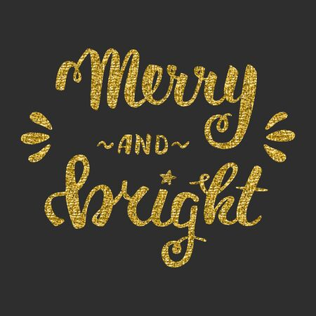 bright: Merry and bright.