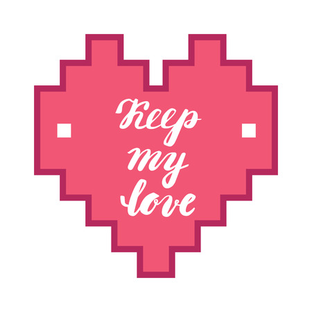 keep in: Keep my love. Hand calligraphy. Romantic phrase in the heart. Greeting card for Valentines Day
