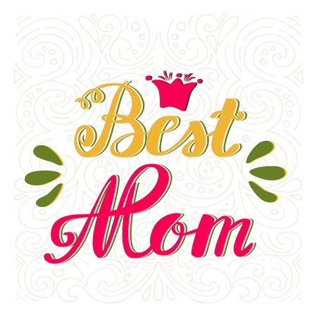 最好的妈妈。母亲节贺卡。手写文字,问候题词。