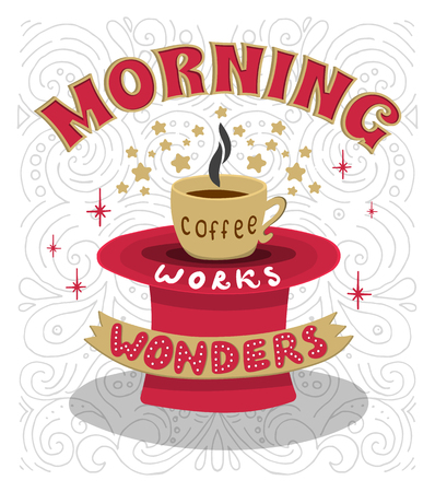 wonders: Morning coffee works wonders. Motivational phrase of coffee in the morning. Hand lettering poster.